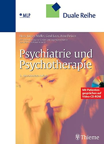 Psychiatrie und Psychotherapie, mit Patientengesprächen auf Video-CDROM Möller, Hans-Jürgen; ...