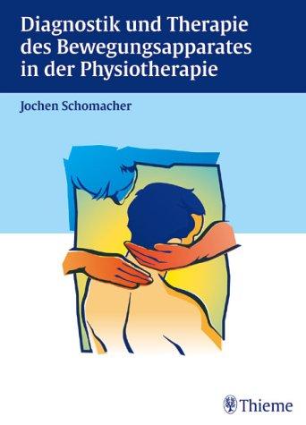 Diagnostik und Therapie des Bewegungsapparates in der Physiotherapie.