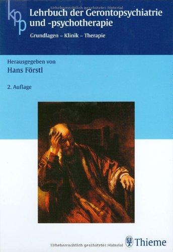 Lehrbuch der Gerontopsychiatrie und - psychotherapie. Grundlagen: Prof. Dr. med.