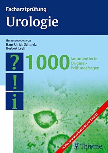 9783131299314: Facharztprüfung Urologie: 1000 kommentierte Original-Prüfungsfragen