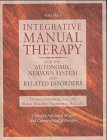 9783131302212: Integrative Manual Therapy for the Autonomic Nervous System and Related Disorders: v. 1: Utilizing Advanced Strain and Counterstrain Technique