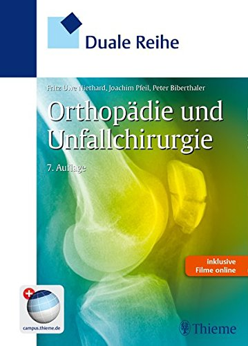 Duale Reihe Orthopädie und Unfallchirurgie: Fritz Uwe Niethard