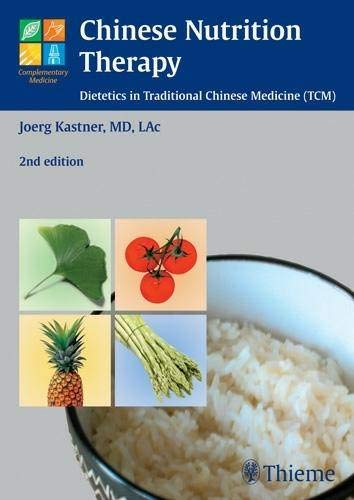 9783131309624: Chinese Nutrition Therapy: Dietetics in Traditional Chinese Medicine (TCM) (Complementary Medicine (Thieme Paperback))