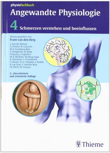9783131311122: Angewandte Physiologie 4: Schmerzen verstehen und beeinflussen