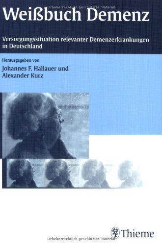 9783131328212: Weißbuch Demenz: Versorgungssituation relevanter Demenzerkrankungen in Deutschland