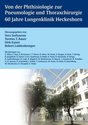 9783131346513: Von der Phthisiologie zur Pneumologie und Thoraxchirurgie 60 Jahre Lungenklinik Heckeshorn
