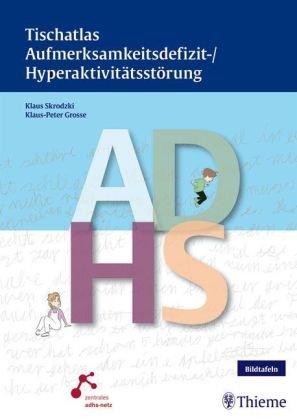 9783131346810: Tischatlas Aufmerksamkeitsdefizit- /Hyperaktivitätsstörung: Empfohlen von: zentrales adhs-netz. Für den Arzt