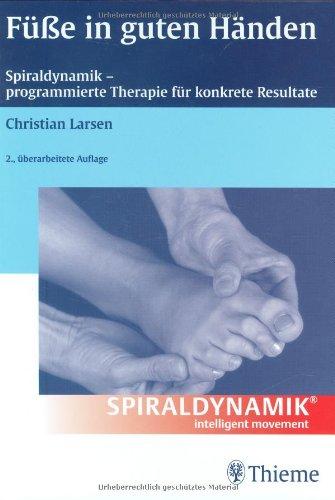 9783131355522: Füße in guten Händen: Spiraldynamik - programmierte Therapie für konkrete Resultate