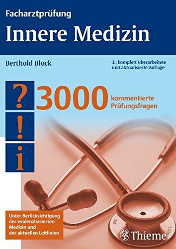 Facharztprüfung. Innere Medizin: 3000 kommentierte Prüfungsfragen: Berthold Block