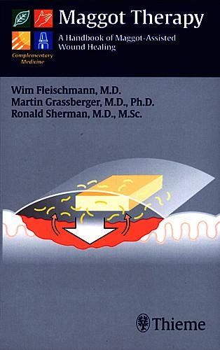 9783131368119: Maggot Therapy: A Handbook of Maggot-Assisted Wound Healing