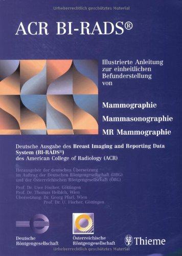 9783131369727: Mammographiebefundung nach BI-RADS. Illustrierte Anleitung zur einheitlichen Befunderstellung von Mammographie, Mammasonographie, MR Mammographie: ... des American College of Radiology (ACR)