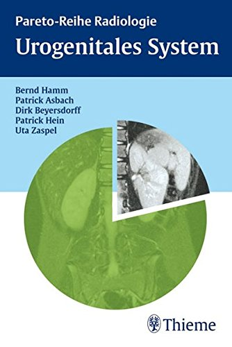 Urogenitales System: Bernd Hamm,Patrick Asbach,Dirk Beyersdorff,Patrick Hein,Uta Zaspel