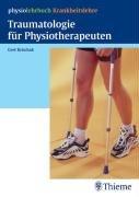 9783131382313: Traumatologie für Physiotherapeuten (physiolehrbuch Krankheitslehre)