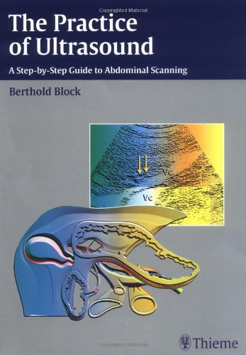 9783131383617: The Practice of Ultrasound: A Step-by-Step Guide to Abdominal Scanning