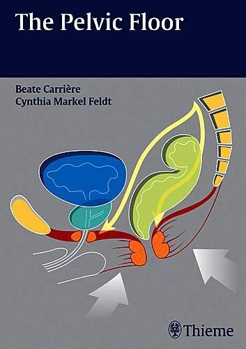 The Pelvic Floor: Carriere, Beate; Feldt, Cynthia Markel