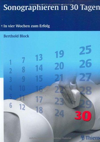 Sonographieren in 30 Tagen. In vier Wochen: Block, Berthold