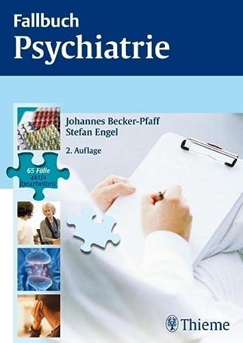 Fallbuch Psychiatrie: 65 Fälle aktiv bearbeiten - Becker-Pfaff, Johannes; Engel, Stefan