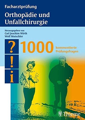 9783131406514: Facharztprüfung Orthopädie und Unfallchirurgie: 1000 kommentierte Prüfungsfragen