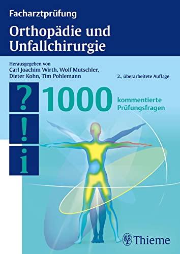 9783131406521: Facharztprüfung Orthopädie und Unfallchirurgie: 1000 kommentierte Prüfungsfragen