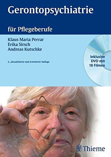 Gerontopsychiatrie fur Pflegeberufe: Klaus Maria Perrar,Erika Sirsch,Andreas Kutschke