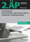 9783131409614: 2. ÄP - Schwerpunkt Dermatologie, Hals-Nasen-Ohren-Heilkunde, Ophthalmologie. Prüfungsfragen mit Kommentar