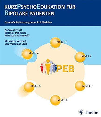 9783131416810: Kurzpsychoedukation für Bipolare Patienten: Das einfache Kurzprogramm in 6 Modulen