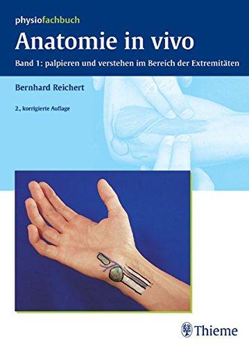 Anatomie in vivo: Band 1 Palpieren & verstehen Reichert, Bernhard