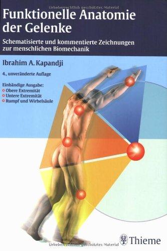 9783131422149: Funktionelle Anatomie der Gelenke. Schematisierte und kommentierte Zeichnungen zur menschlichen Biomechanik: Schematisierte und kommentierte ... - Untere Extremität - Rumpf und Wirbelsäule