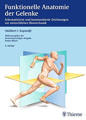 9783131422163: Funktionelle Anatomie der Gelenke: Schematisierte und kommentierte Zeichnungen zur menschlichen Biomechanik