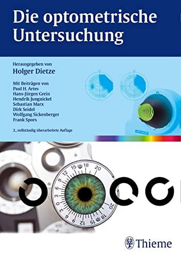 Die optometrische Untersuchung: Holger Dietze