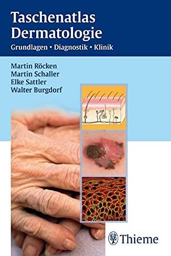 Taschenatlas Dermatologie: Martin Röcken