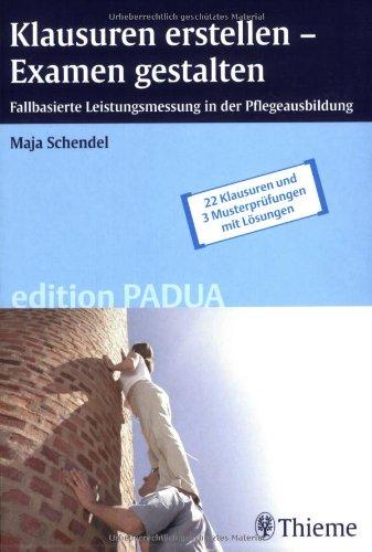 9783131436412: Klausuren erstellen - Examen gestalten: Fallbasierte Leistungsmessung in der Pflegeausbildung