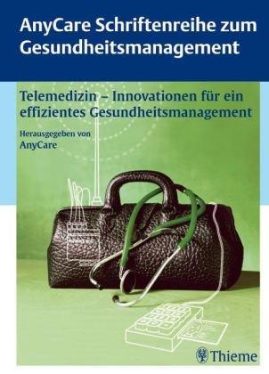 9783131441119: Telemedizin - Innovationen für ein effizientes Gesundheitsmanagement: AnyCare Scheriftenreihe zum Gesundheitsmanagement