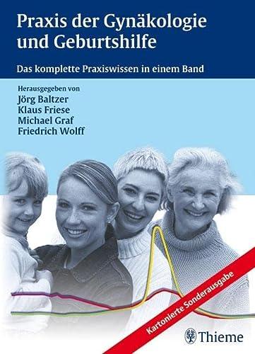Praxis der Gynäkologie und Geburtshilfe: Jörg Baltzer