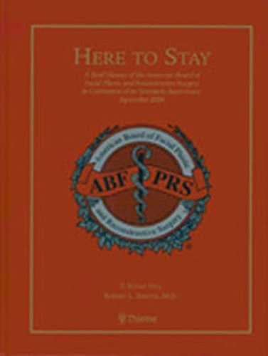 9783131442710: Here to Stay: A Brief History of the American Board of Facial Plastic and Reconstructive Surgery in Celebration of Its Twentieth Anniversary September 2006