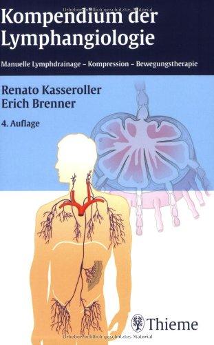 Kompendium der Lymphangiologie: Manuelle Lymphdrainage - Kompression: Renato Kasseroller