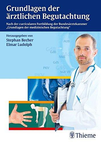 Grundlagen der ärztlichen Begutachtung: Stephan Becher