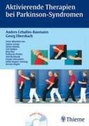 Aktivierende Therapien bei Parkinson-Syndromen (inkl. 2 DVDs): Andres Ceballos-Baumann, Georg