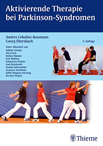Aktivierende Therapien bei Parkinson-Syndromen von Andres Ceballos-Baumann,: Andres Ceballos-Baumann, Georg
