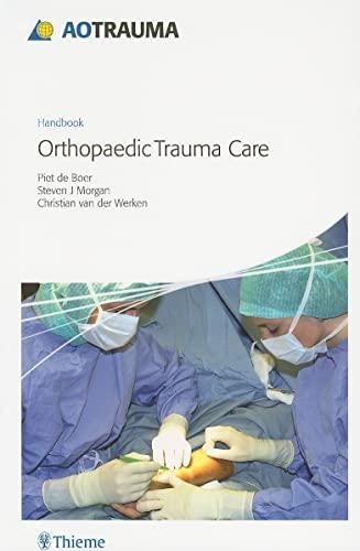 9783131468710: AO Handbook: Orthopedic Trauma Care (AO Trauma Handbooks)