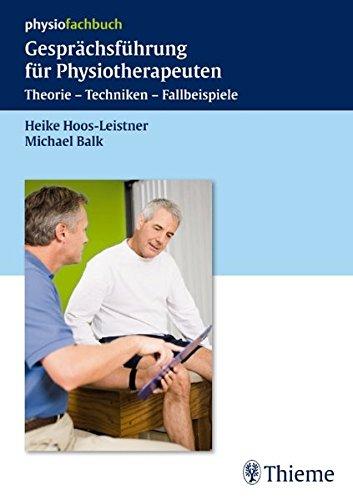 9783131476913: Gesprächsführung für Physiotherapeuten: Theorie - Techniken - Fallbeispiele