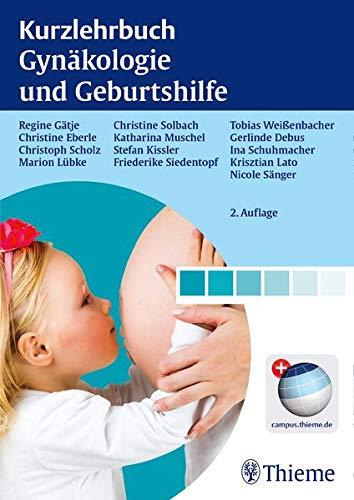 9783131478825: Kurzlehrbuch Gynäkologie und Geburtshilfe