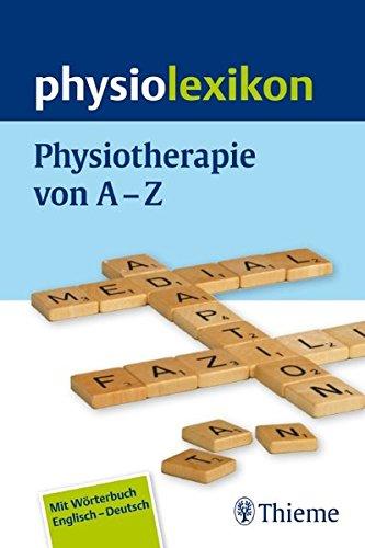 9783131482716: Physiolexikon : Physiotherapie von A - Z. Mit Wörterbuch Englisch - Deutsch