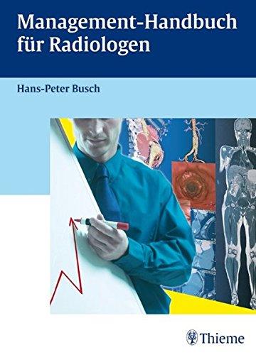 Management-Handbuch für Radiologen: Hans-Peter Busch