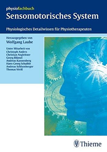 9783131483713: Sensomotorisches System: Physiologisches Detailwissen für Physiotherapeuten