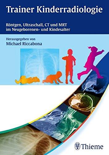 9783131499219: Trainer Kinderradiologie: Röntgen, Ultraschall, CT und MRT im Neugeborenen- und Kindesalter