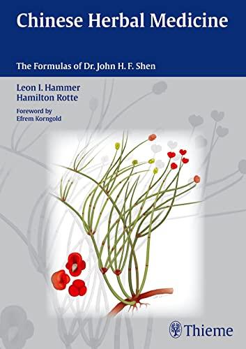 9783131500717: Chinese Herbal Medicine: The Formulas of Dr. John H.F. Shen