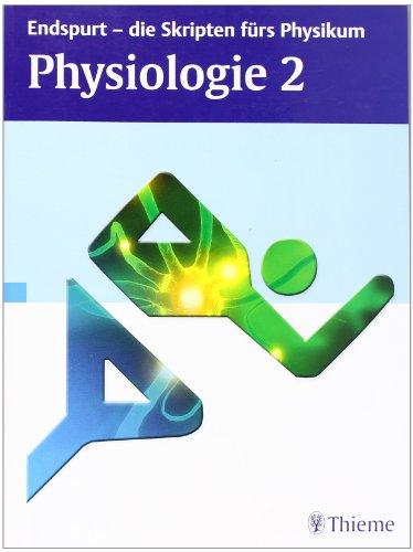 9783131534514: Endspurt - die Skripten fürs Physikum: Physiologie 2
