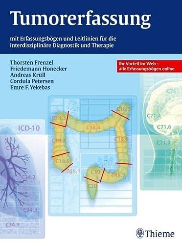 Tumorerfassung: mit Erfassungsbögen und Leitlinien für die interdiszipl. Diagnostik und Therapie : ...