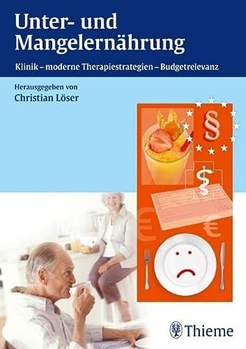 9783131541017: Unter- und Mangelernährung: Klinik - moderne Therapiestrategien - Budgetrelevanz